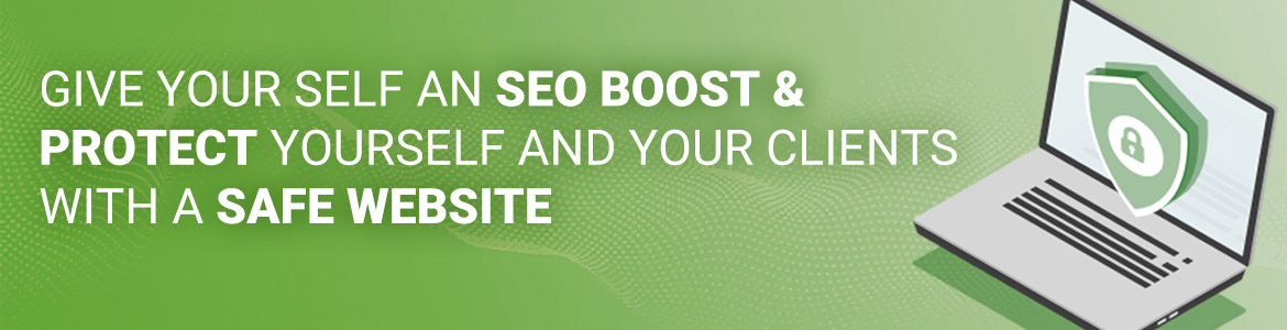 Give yourself an SEO boost and protect yourself and your clients with a secure website